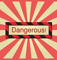 sign dangerous vector image
