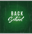 back to school text drawing by white chalk vector image