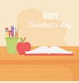 happy teachers day school book apple and pen vector image vector image