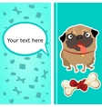 Card with a cute pug dog and his bone vector image