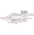 dermatology word cloud concept vector image vector image