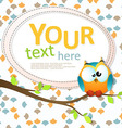 Greeting card with a cute owl sitting on the vector image