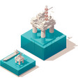 Isometric oil platform vector image