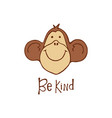 be kind vector image vector image