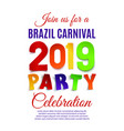 brazil carnival 2019 party poster template on vector image vector image