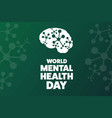 world mental health day holiday concept template vector image vector image