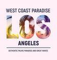 california los angeles beach graphic design t vector image