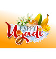 happy ugadi template greeting card traditional vector image vector image