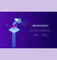 broadcasting - modern isometric vector image vector image