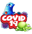 font design for word covid19 19 with sick monsters vector image