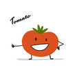 funny smiling tomato character for your design vector image