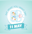 11 may eat what you want day vector image