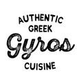 authentic greek cuisine gyros label vector image