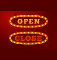 realistic glowing open and close signs vector image vector image