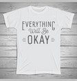 hand drawn lettering slogan on t-shirt background vector image