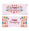 thanksgiving lettering foliage decoration banners vector image vector image