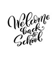 welcome back to school handdrawn lettering vector image vector image