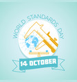 14 october world standards day vector image vector image