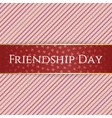 Friendship Day red realistic Ribbon vector image vector image