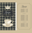 menu for coffee house with cup crown and price vector image vector image