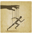 puppet marionette on ropes is running man vintage vector image vector image
