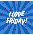 i love friday background vector image