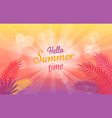 hello summer time poster with tropical trees vector image vector image