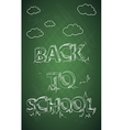 Education back to school text green chalkboard vector image