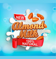 label for almond milk with almonds milky splash vector image