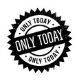 only today rubber stamp vector image vector image