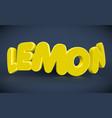 3d typography - lemon vector image vector image