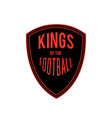 kings of the football badge logo design ima vector image vector image