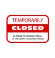 office temporarily closed because coronavirus vector image