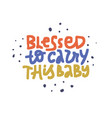 blessed to carry this ba color lettering vector image vector image