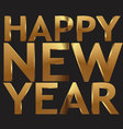 Happy New Year 3d golden text vector image vector image