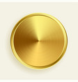 realistic gold metallic button in brushed surface vector image vector image