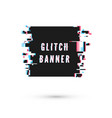 square banner form in distorted glitch style vector image vector image