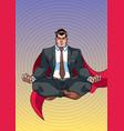 super businessman meditating vector image vector image