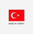 made in turkey sign vector image