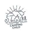 Stay Wild Camping Child Old school Hand Drawn t vector image vector image