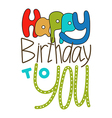 Hand drawn lettering happy birthday to you vector image