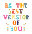 Be the best version of you Hand drawn lettering vector image