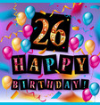 26 years celebration happy birthday greeting card vector image vector image