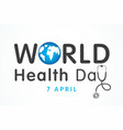 world health day lettering text vector image