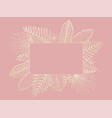tender frame of golden tropical leaves on pink vector image