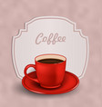 Vintage Background with Cup of Coffee and Label vector image vector image