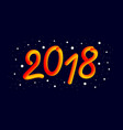 happy new 2018 year 3d gradient 2018 number and vector image vector image