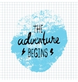 The Adventure Begins lettering calligraphy vector image vector image