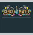 cinco de mayo fiesta poster design with flags vector image vector image