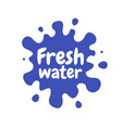 fresh water splash icon white blot drop water vector image